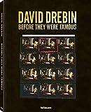 Before They Were Famous, Ein Buch mit einzigartigen Polaroids und Kontaktabzügen, die die Karriereanfänge von David Drebin und seinen Protagonisten ... Deutsch und Englisch) - 25x32 cm, 200 Seiten
