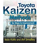 [(Toyota Kaizen Methods: Six Steps to Improvement)] [ By (author) Art Smalley, By (author) Isao Kato ] [October, 2010]
