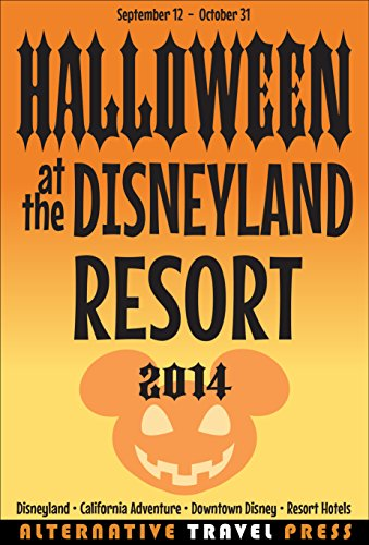 Halloween at the Disneyland Resort: 2014 (Ultimate Unauthorized Quick Guide Book 3) (English Edition) (Halloween Für Disneyland)