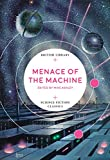Menace Of The Machine (British Library Science Fiction Classics)