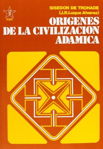 Origenes de la civilizacion adamica/ Origins of the Adamic Civilization: Vida De Abel/ Life of Abel