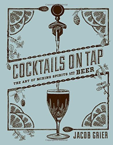cocktails-on-tap-the-art-of-mixing-spirits-and-beer-by-grier-jacob-2015-hardcover