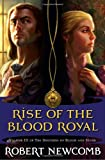 Rise of the Blood Royal (Destinies of Blood and Stone)