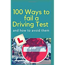 100 WAYS TO FAIL A DRIVING TEST and how to avoid them