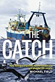 The Catch: How Fishing Companies Reinvented Slavery and Plunder the Oceans (English Edition)