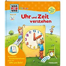 WAS IST WAS Junior Band 29. Uhr und Zeit verstehen: Was ist Zeit? Wie entstehen die Tageszeiten? (WAS IST WAS Junior Sachbuch, Band 29)