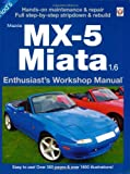 Mazda MX5 1.6 Workshop Manual (Enthusiast's Workshop Manual Series)