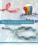 Telecharger Livres MES BRACELETS BRESILIENS (PDF,EPUB,MOBI) gratuits en Francaise