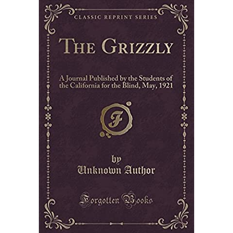 The Grizzly: A Journal Published by the Students of the California for the Blind, May, 1921 (Classic