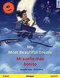 My Most Beautiful Dream - Mi sueño más bonito (English - Spanish): Bilingual children's picture book, with audio (Sefa Picture Books in two languages) (English Edition)
