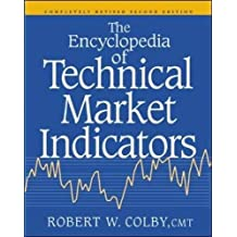 The Encyclopedia of Technical Market Indicators