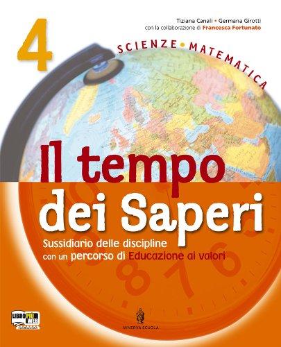 Tempo dei saperi. Sussidiario scientifico 4. Studiare con metodo IV e V, Quaderno operativo per imparare a studiare. Scienza e Matematica. Per la 4ª classe elementare
