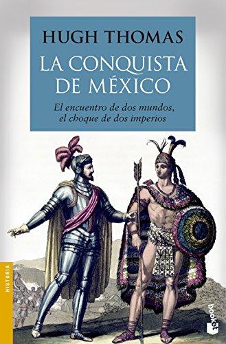 La conquista de México (Divulgación) por Hugh Thomas