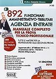 892 funzionari amministrativo-tributari. Agenzia entrate. Manuale completo per la prova tecnico-professionale. Con aggiornamento online