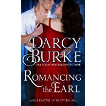Romancing the Earl (League of Rogues) (Volume 2) by Darcy Burke (2015-06-24)