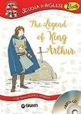 The legend of King Arthur. Con traduzione e dizionario. Con CD Audio [Lingua inglese]