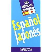 Guía práctica de conversación español-japonés (GUÍAS DE CONVERSACIÓN)