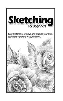 Sketching for Beginners by [Kaur, Harpreet]