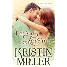 Let Me Love You: (a Blue Lake novel) (Volume 4) by Kristin Miller (2014-06-29)