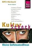 Reise Know-How Hörbuch KulturSchock Kleine Golfstaaten/Oman: Alltagskultur, Traditionen, Verhaltensregeln, ...