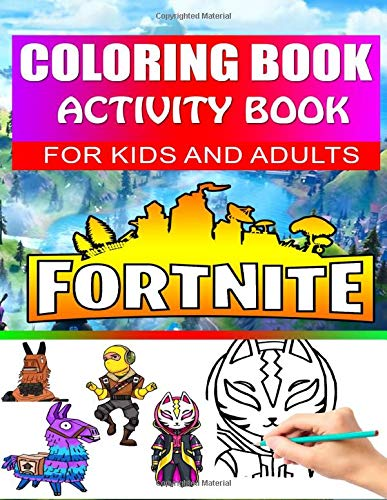 Fortnite Coloring Book Activity Book for Kids and Adults: Best Amazing Coloring Pages Drawings Characters , Weapons & Other High Quality Illustrations (Unofficial Book)