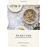 Near & Far: Recipes Inspired by Home and Travel.