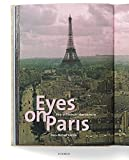 Eyes on Paris: Paris im Fotobuch 1890-2010. Katalogbuch zur Austellung in Hamburg, Haus der Photographie/Deichtorhallen, 15.09.2011-08.01.2012
