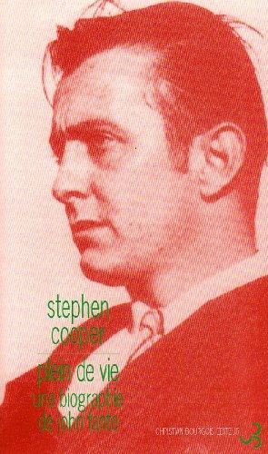 Plein de vie : Une biographie de John Fante par Stephen Cooper