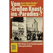 Vom großen Knast ins Paradies? DDR- Bürger in der Bundesrepublik, Lebensgeschichten.