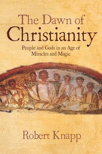 the-dawn-of-christianity-people-and-gods-in-a-time-of-magic-and-miracles