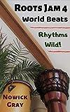 Roots Jam 4: World Beats - Rhythms Wild! (English Edition)