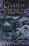 Game of Thrones: The Book of White Walkers: Volume 1 (Game of Thrones Mysteries and Lore)