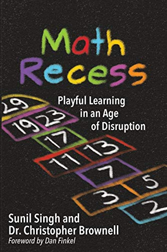 Math Recess: Playful Learning for an Age of Disruption