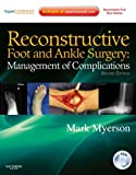 Reconstructive Foot and Ankle Surgery: Management of Complications E-Book: Expert Consult