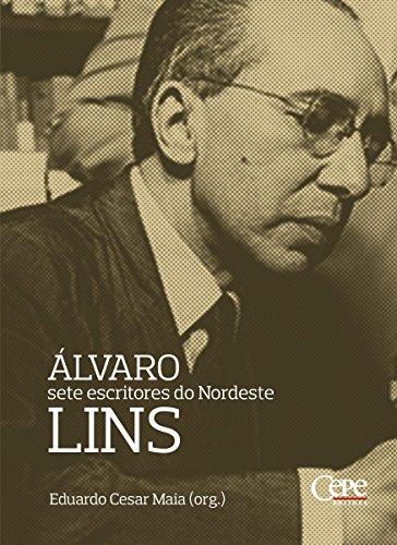 Álvaro Lins: sete escritores do Nordeste (Portuguese Edition) por Eduardo Cesar Maia