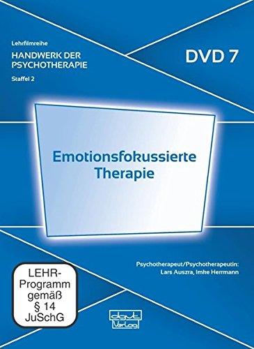 Emotionsfokussierte Therapie. Handwerk der Psychotherapie, Staffel 2: Moderne psychotherapeutische Verfahren (DVD 7)