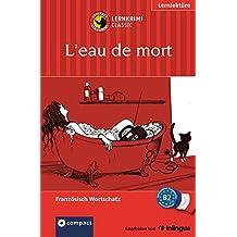 L'eau de mort: Lernkrimi Französisch. Aufbauwortschatz - Niveau B2 (Compact Lernkrimi)