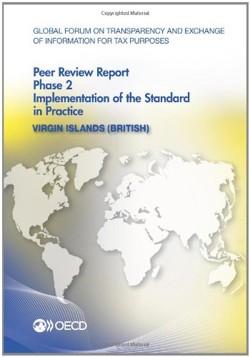 Global Forum on Transparency and Exchange of Information for Tax Purposes Peer Reviews: Virgin Islands (British) 2013 - Phase 2: Implementation of the Standard in Practice