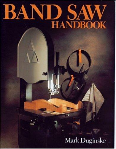 Band Saw Handbook por Mark Duginske
