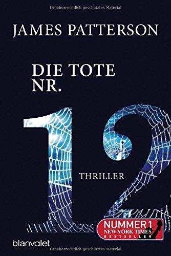 Preisvergleich Produktbild Die Tote Nr. 12: Thriller (Women's Murder Club, Band 12)