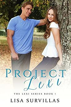 Project Lexi (The Lexi Series Book 1) by [Survillas, Lisa]