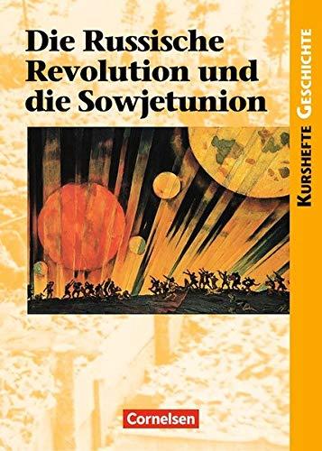 Kurshefte Geschichte: Die Russische Revolution und die Sowjetunion: Schülerbuch
