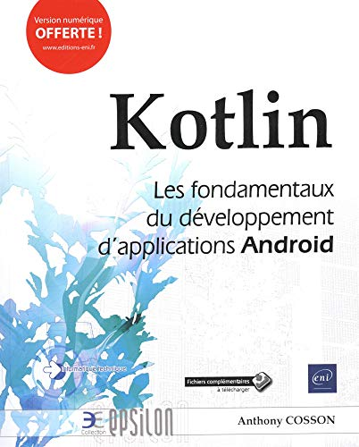 Kotlin - Les fondamentaux du développement d'applications Android par Anthony COSSON