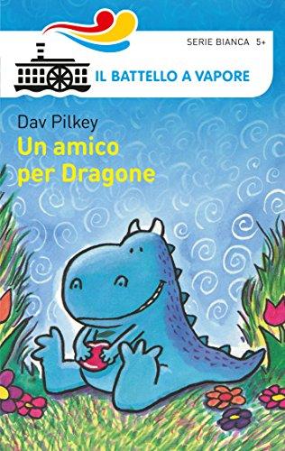 Un amico per Dragone. Ediz. illustrata