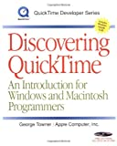 Discovering QuickTime: An Introduction for Windows and Macintosh Programmers (QuickTime Developer Series) by George Towner (1999-05-24)