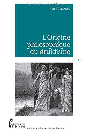 LORIGINE PHILOSOPHIQUE DU DRUIDISME