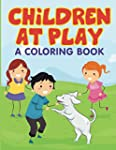 Children at Play (A Coloring Book)