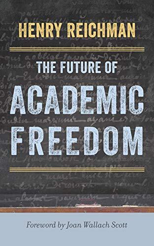The Future of Academic Freedom (Critical University Studies) (English Edition)