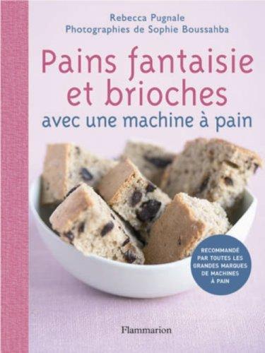 Pains fantaisie et brioches : Avec une machine  pain