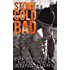 Stone Cold Bad: An Alpha Bad Boy Romance (Stone Brothers Book 1)